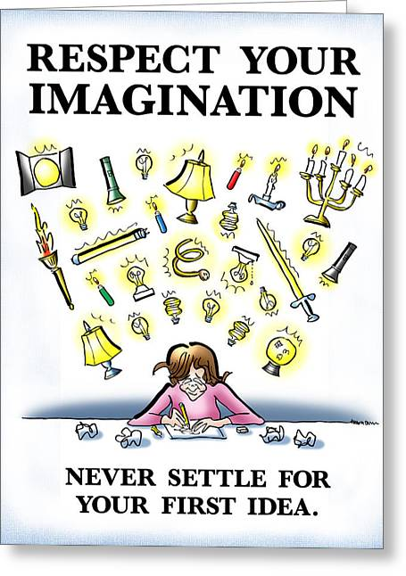 Respect Your Imagination Greeting Card by Mark Armstrong