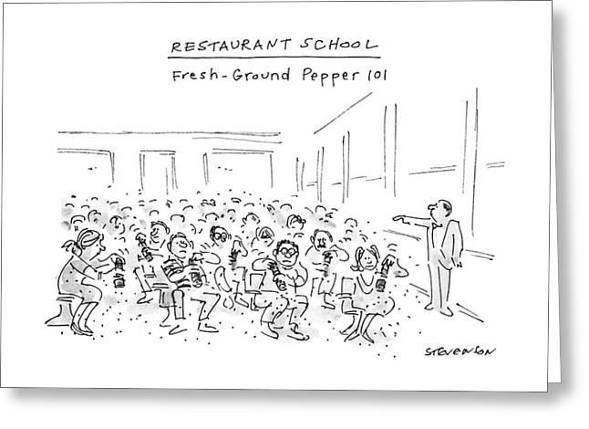 Restaurant School Fresh-ground Pepper 101 Greeting Card by James Stevenso