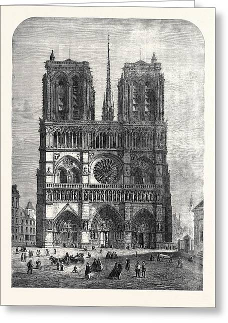 Restoration Of Notre Dame Paris The Western Facade 1862 Greeting Card