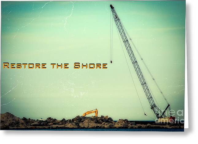 Restore The Shore Greeting Card by Colleen Kammerer