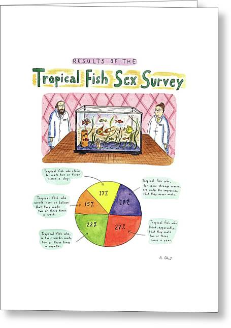 Results Of The Tropical Fish Sex Survey 17% Greeting Card by Roz Chast