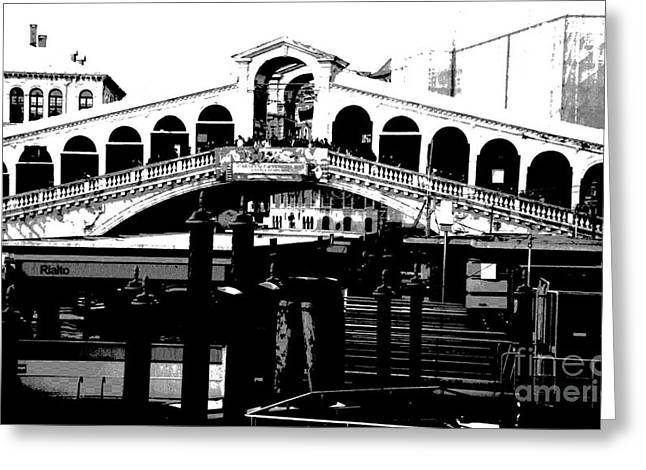 Rialto Bridge - Black And White Greeting Card by Jacqueline M Lewis