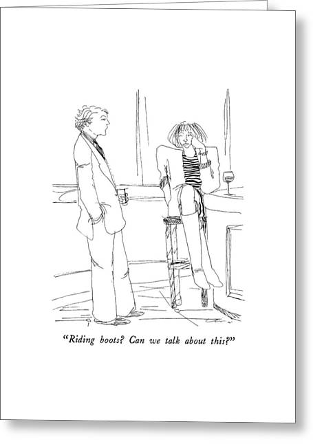 Riding Boots?  Can We Talk About This? Greeting Card by Richard Cline