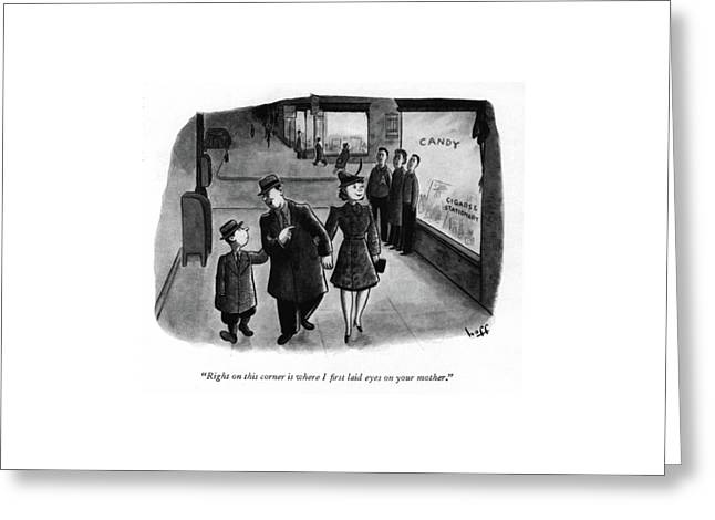 Right On This Corner Is Where I ?rst Laid Eyes Greeting Card by Sydney Hoff