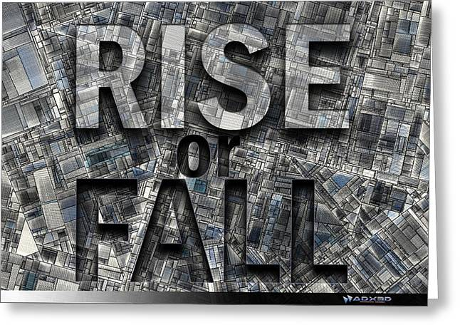 Rise Or Fall Greeting Card by A Dx