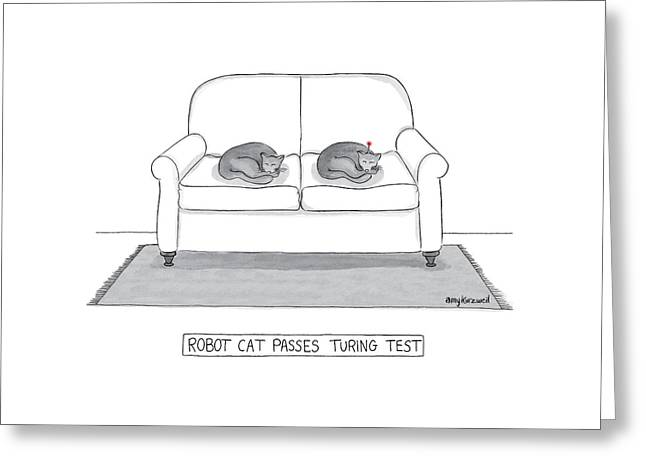 Robot Cat Passes Turing Test Greeting Card by Amy Kurzweil