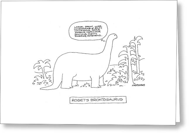 Roget's Brontosaurus Greeting Card by Mick Stevens