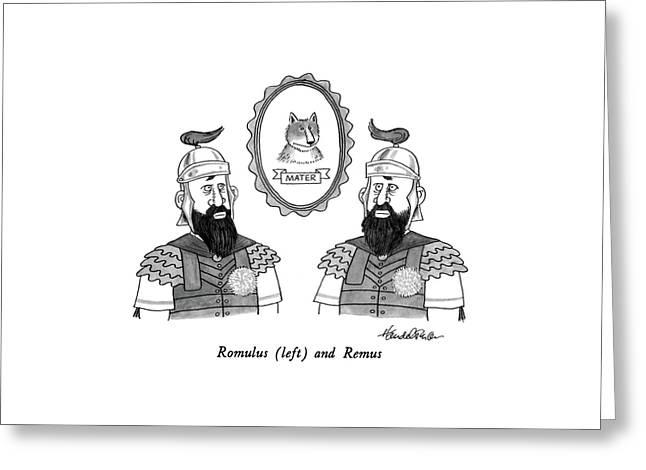 Romulus Greeting Card by J.B. Handelsman