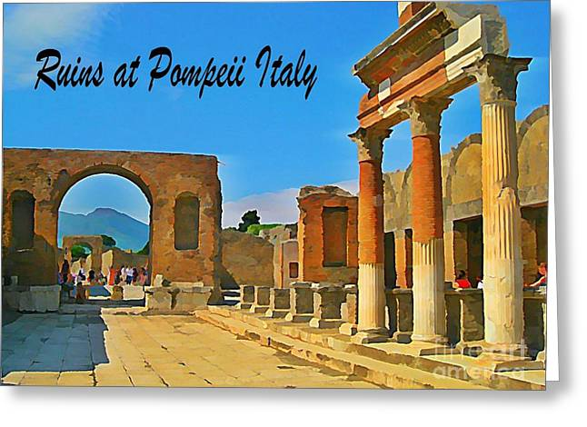 Ruins At Pompeii Italy Greeting Card by John Malone
