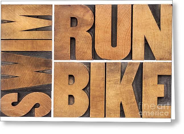 Greeting Card featuring the photograph Run Bike Swim - Triathlon Concept by Marek Uliasz
