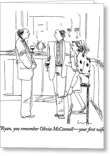Ryan, You Remember Olivia Mcconnell - Your First Greeting Card by Richard Clin