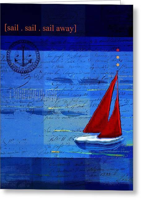 Sail Sail Sail Away - J173131140v5c2 Greeting Card by Variance Collections