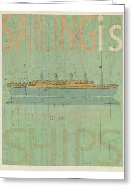 Sailing Is Titanic Model Greeting Card by Joost Hogervorst