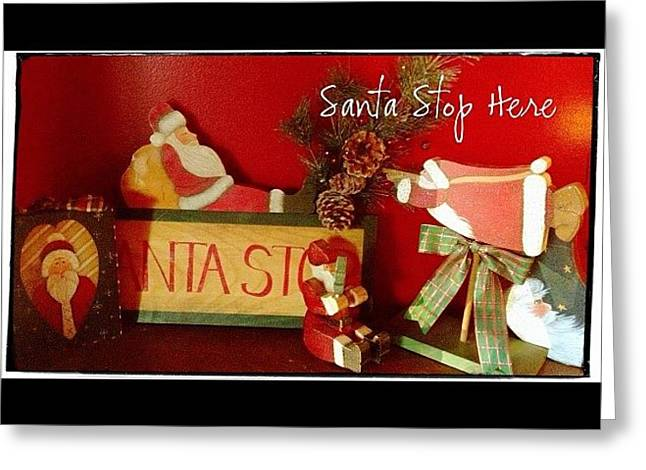 Santa Is Sure To Stop Here! #altphoto Greeting Card