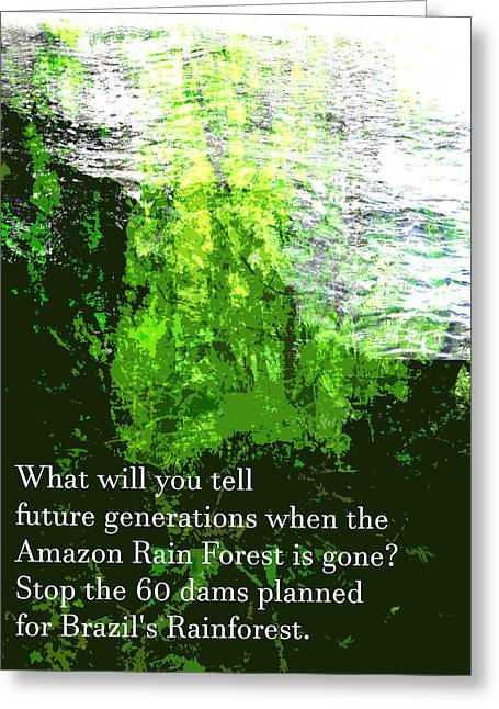 Greeting Card featuring the painting Save The Amazon Rain Forest by John Fish