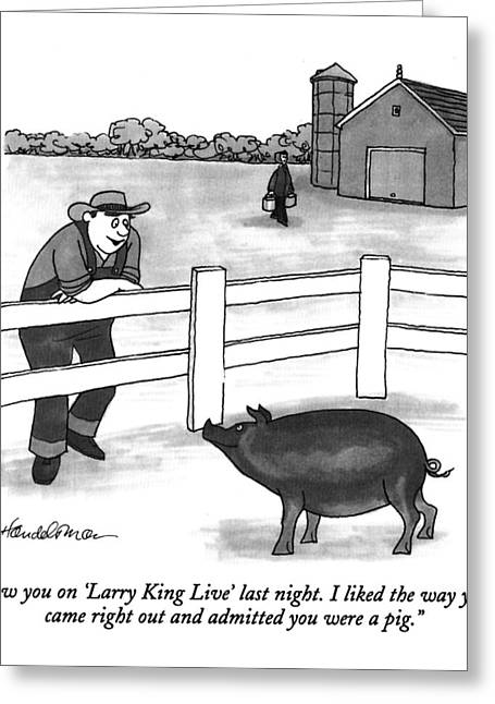 Saw You On 'larry King Live' Last Night. I Liked Greeting Card by J.B. Handelsman