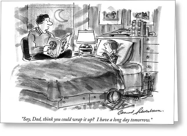 Say, Dad, Think You Could Wrap It Up? Greeting Card by Bernard Schoenbaum