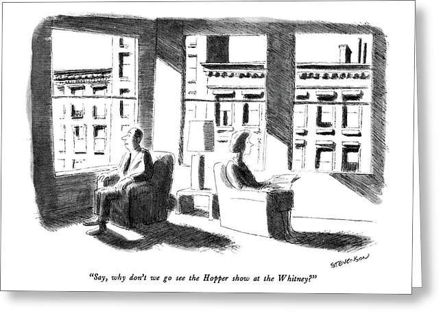 Say, Why Don't We Go See The Hopper Show Greeting Card by James Stevenson