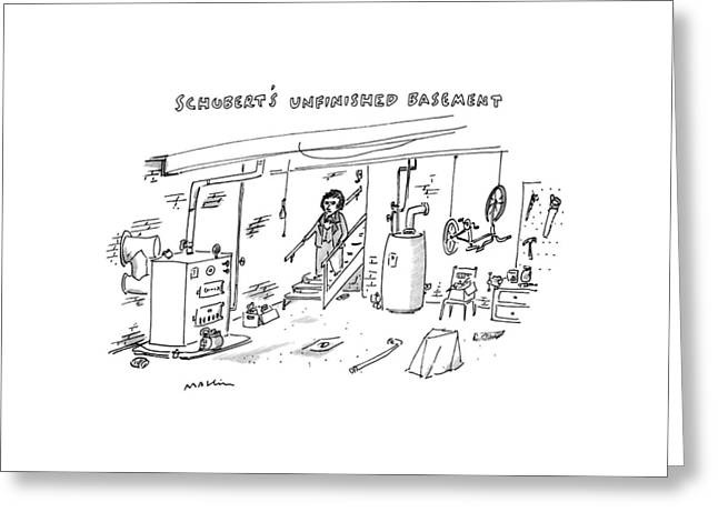 Schubert's Unfinished Basement: Greeting Card by Michael Maslin