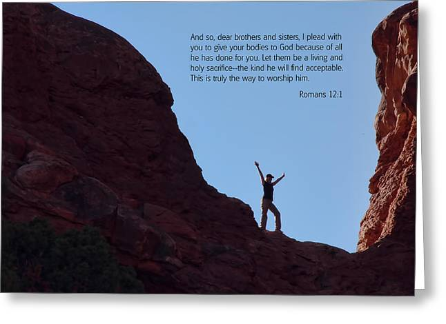 Scripture And Picture Romans 12 1 Greeting Card by Ken Smith