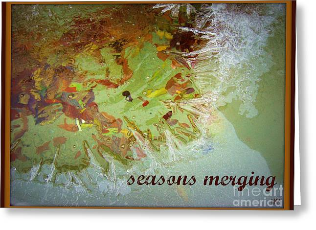 Greeting Card featuring the photograph Seasons Merging by Heidi Manly