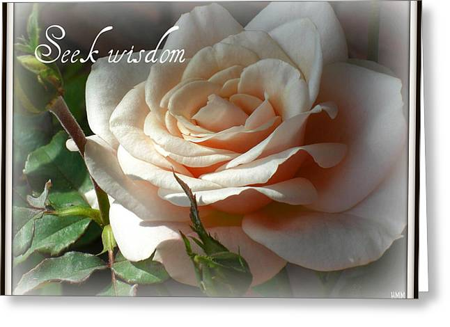 Greeting Card featuring the photograph Seek Wisdom Rose by Heidi Manly