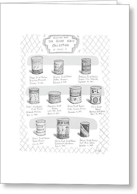Selections From The Sliced Peach Collection Greeting Card by Roz Chast