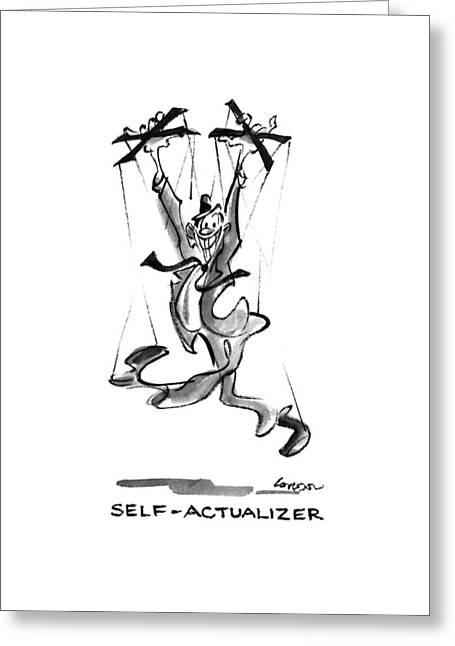Self Actualizer Greeting Card by Lee Lorenz