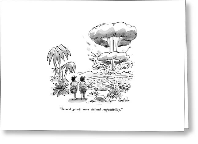 Several Groups Have Claimed Responsibility Greeting Card by Dana Fradon