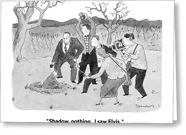 Shadow, Nothing.  I Saw Elvis Greeting Card by Danny Shanahan