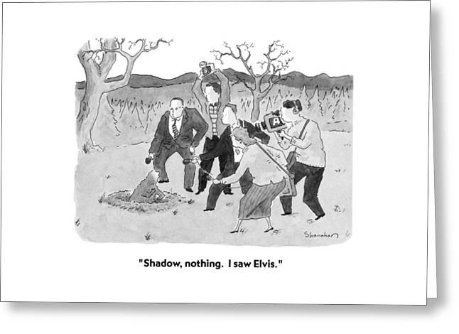 Shadow, Nothing.  I Saw Elvis Greeting Card