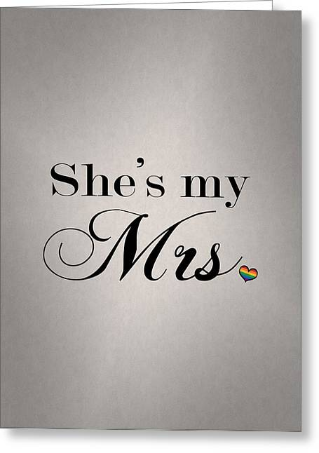 She's My Mrs. Greeting Card by Tavia Starfire