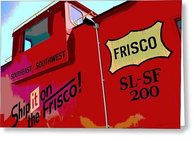 Ship It On The Frisco Greeting Card by Deena Stoddard