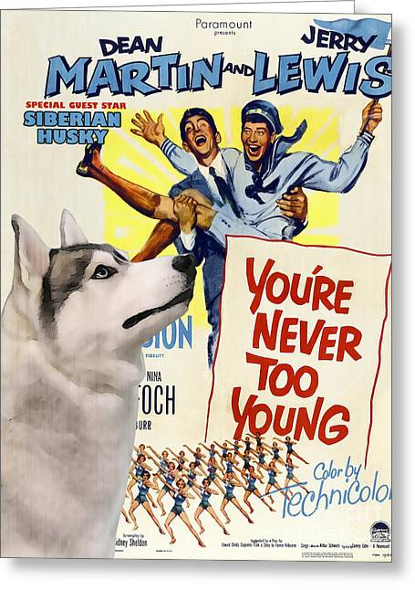 Siberian Husky Art Canvas Print - You Never Too Young Movie Poster Greeting Card by Sandra Sij