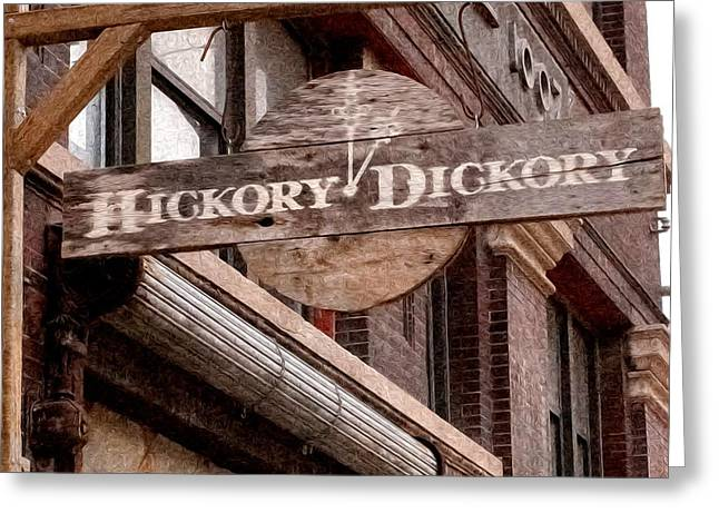 Sign - Hickory Dickory - West Bottoms Greeting Card by Liane Wright