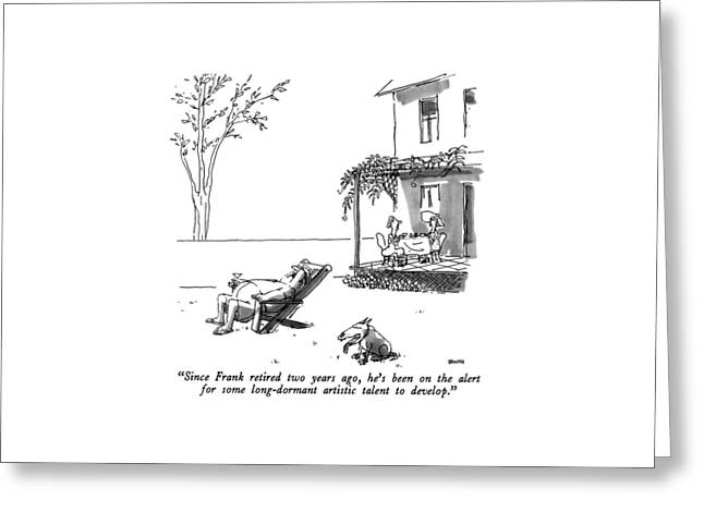 Since Frank Retired Two Years Ago Greeting Card by George Booth