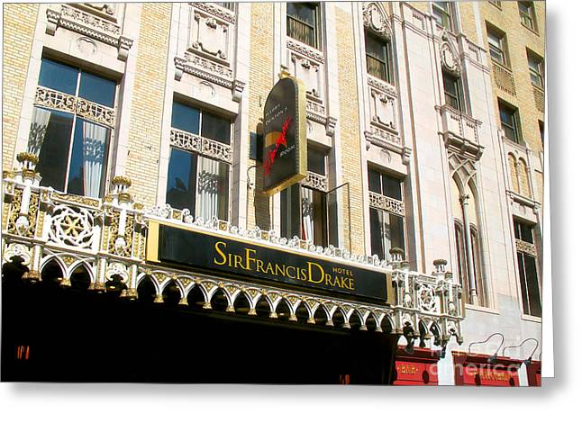 Greeting Card featuring the photograph Sir Francis Drake Hotel by Connie Fox