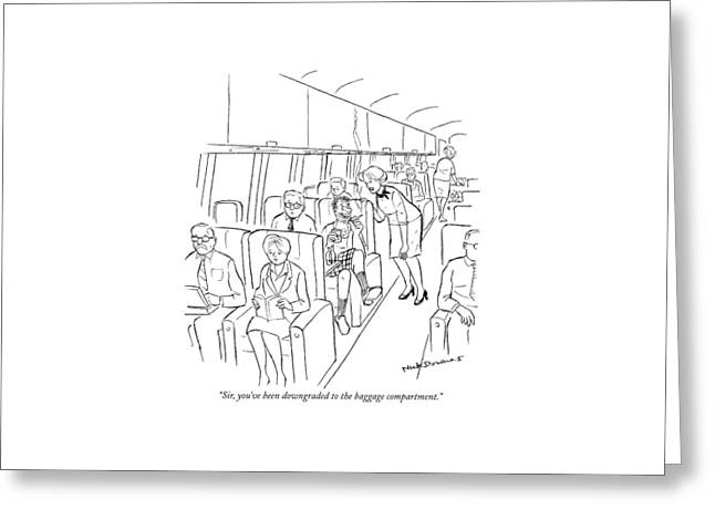 Sir, You've Been Downgraded To The Baggage Greeting Card by Nick Downes