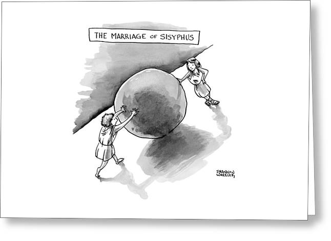 The Marriage Of Sisyphus Greeting Card