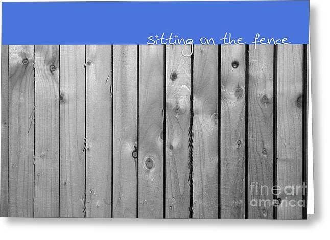 Sitting On The Fence Greeting Card by Natalie Kinnear