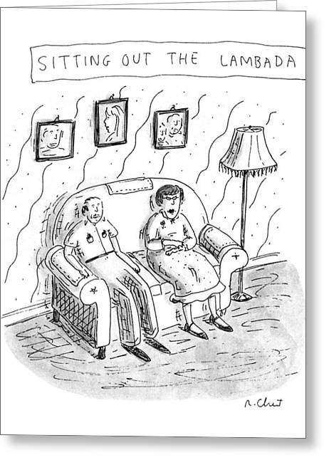 Sitting Out The Lambada Greeting Card by Roz Chast