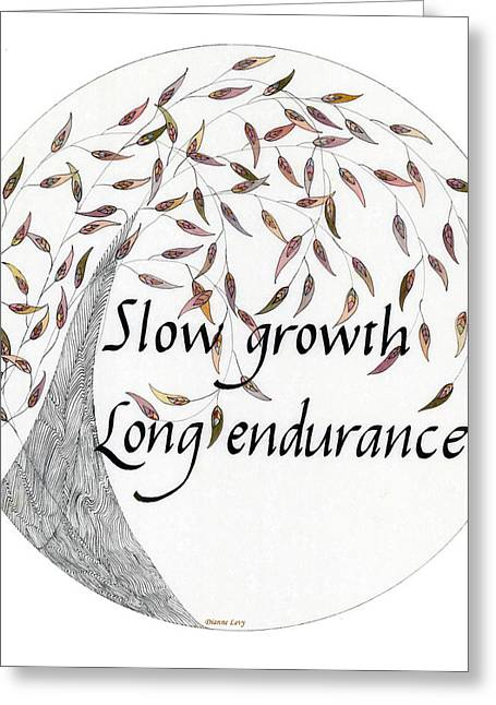 Greeting Card featuring the drawing Slow Growth. Long Endurance. by Dianne Levy