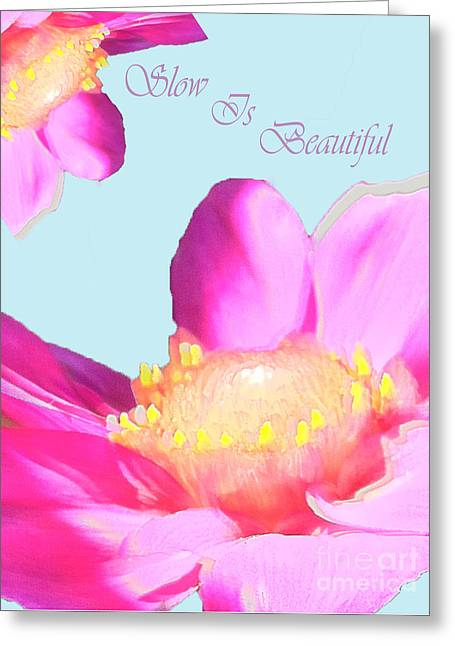 Slow Is Beautiful Greeting Card