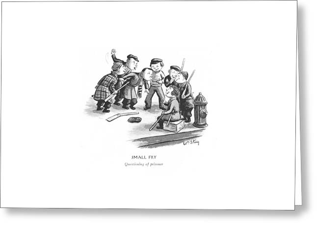 Small Fry Questioning Of Prisoner Greeting Card by William Steig