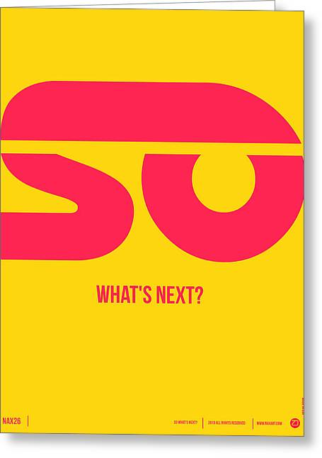 So What's Next Poster Greeting Card