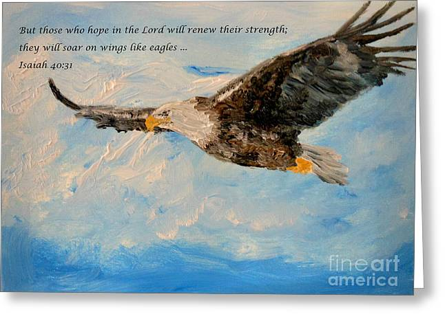 Soar On Wings Like Eagles... Greeting Card