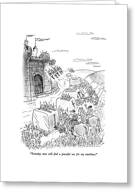 Someday Man Will Find A Peaceful Use Greeting Card by Bill Woodman