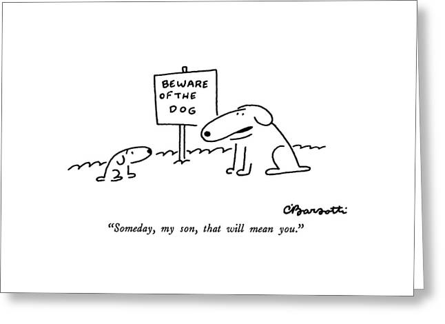 Someday, My Son, That Will Mean You Greeting Card by Charles Barsotti