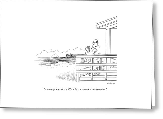 Someday, Son, This Will All Be Yours - Greeting Card by Alex Gregory