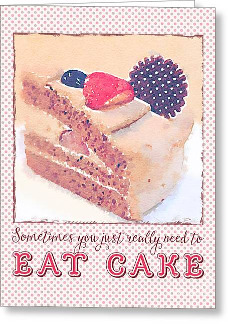 Sometimes You Just Really Need To Eat Chocolate Cake Greeting Card